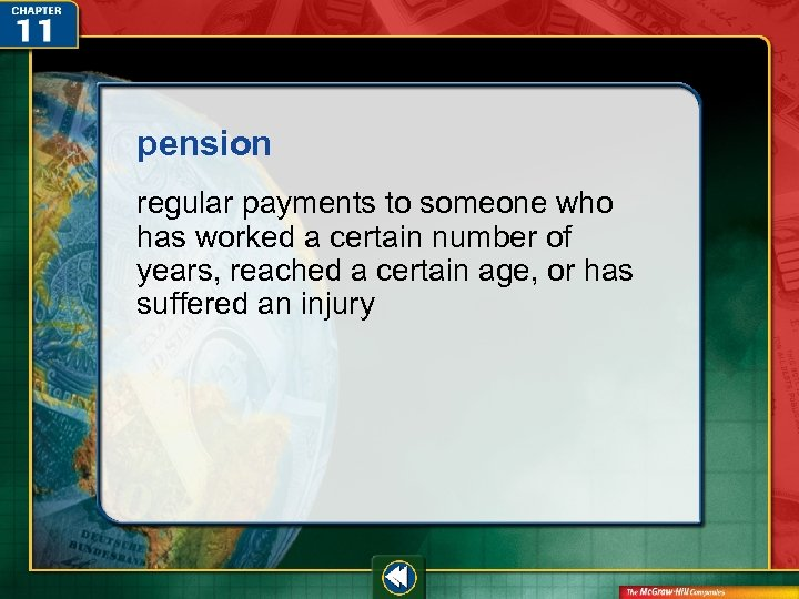 pension regular payments to someone who has worked a certain number of years, reached