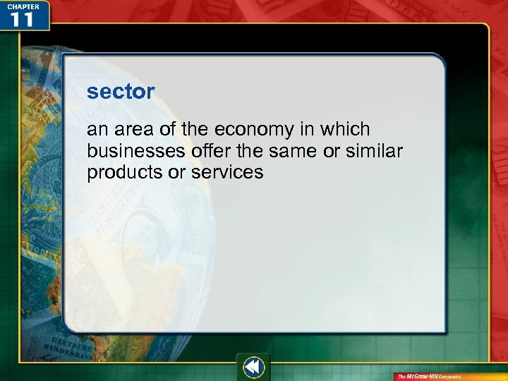 sector an area of the economy in which businesses offer the same or similar