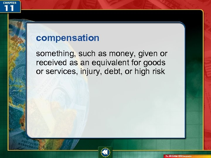 compensation something, such as money, given or received as an equivalent for goods or