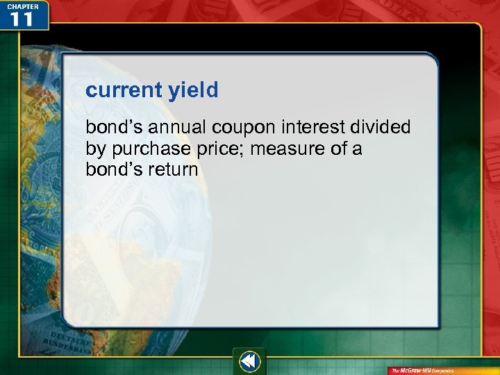 current yield bond's annual coupon interest divided by purchase price; measure of a bond's