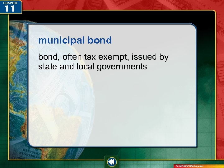 municipal bond, often tax exempt, issued by state and local governments