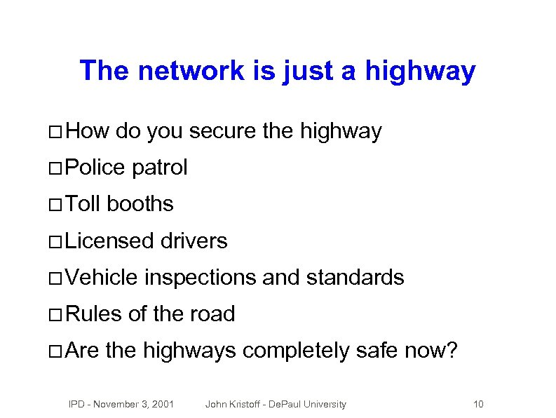 The network is just a highway How do you secure the highway Police Toll