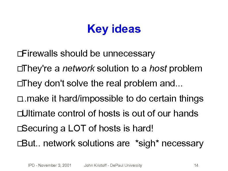 Key ideas Firewalls They're They a network solution to a host problem don't solve