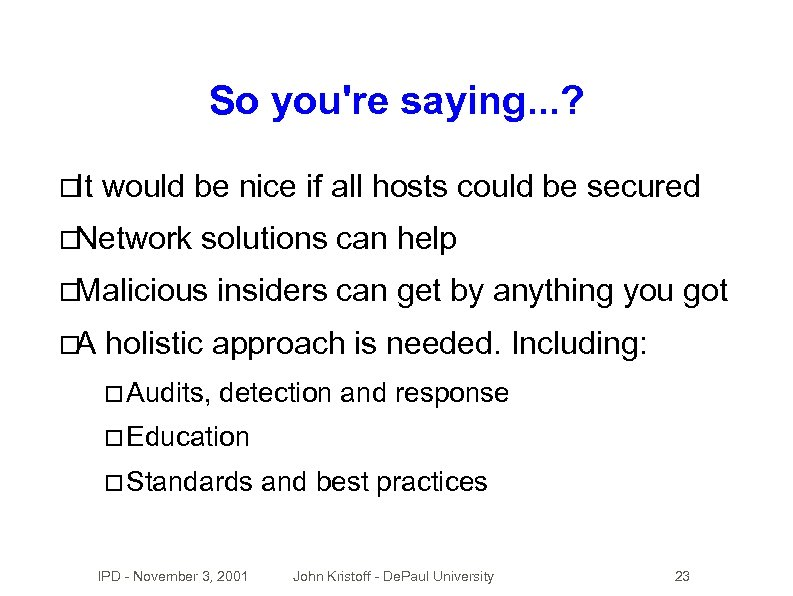 So you're saying. . . ? It would be nice if all hosts could