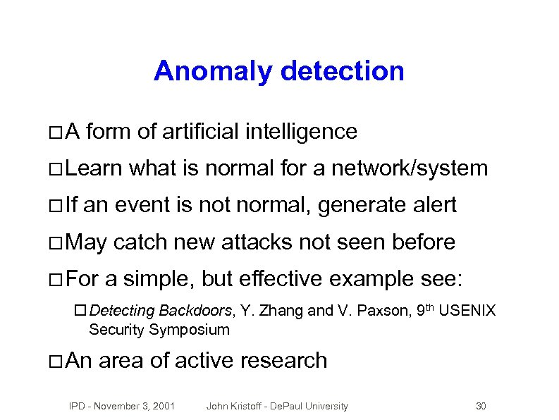 Anomaly detection A form of artificial intelligence Learn If what is normal for a