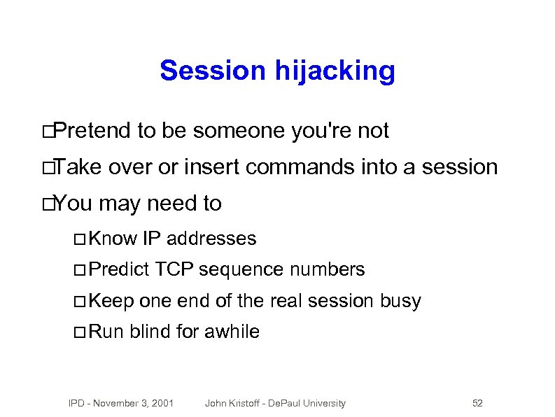 Session hijacking Pretend Take You to be someone you're not over or insert commands