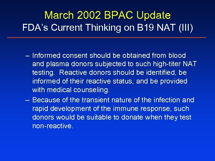 March 2002 BPAC Update FDA's Current Thinking on B 19 NAT (III) – Informed