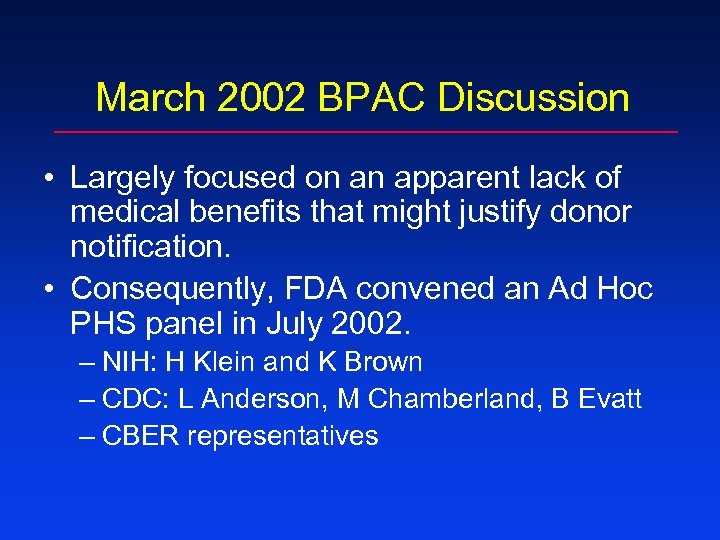 March 2002 BPAC Discussion • Largely focused on an apparent lack of medical benefits