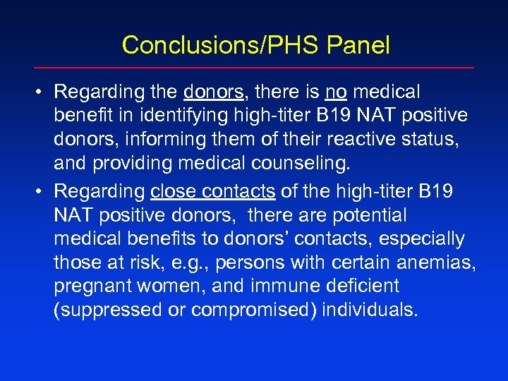 Conclusions/PHS Panel • Regarding the donors, there is no medical benefit in identifying high-titer