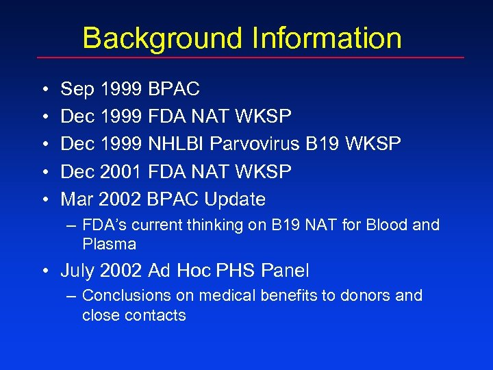 Background Information • • • Sep 1999 BPAC Dec 1999 FDA NAT WKSP Dec