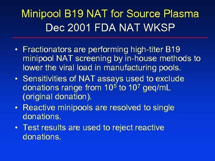 Minipool B 19 NAT for Source Plasma Dec 2001 FDA NAT WKSP • Fractionators