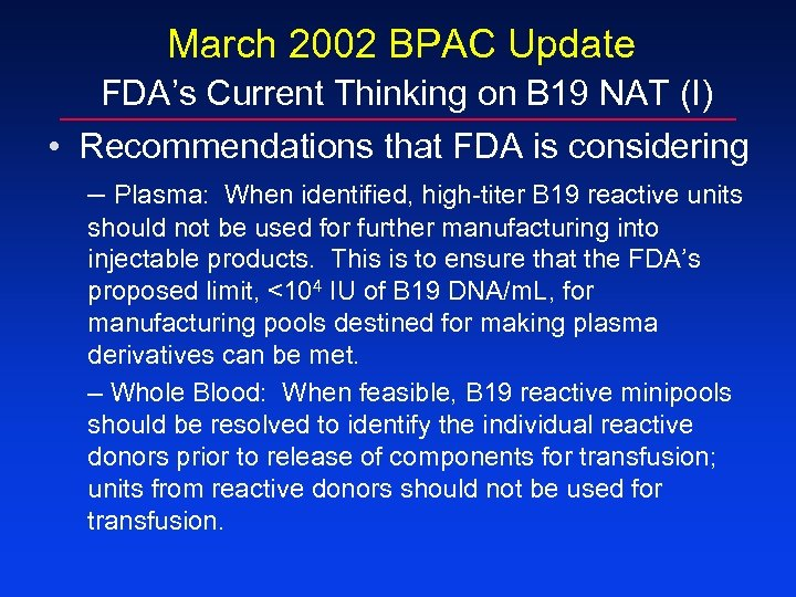 March 2002 BPAC Update FDA's Current Thinking on B 19 NAT (I) • Recommendations