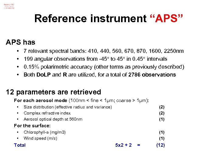"""Reference instrument """"APS"""" APS has • • 7 relevant spectral bands: 410, 440, 560,"""