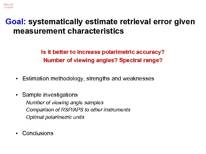Goal: systematically estimate retrieval error given measurement characteristics Is it better to increase polarimetric