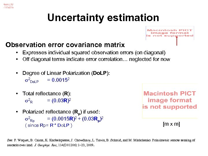 Uncertainty estimation Observation error covariance matrix • Expresses individual squared observation errors (on diagonal)