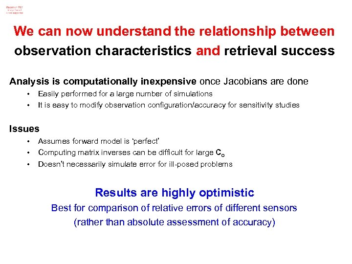 We can now understand the relationship between observation characteristics and retrieval success Analysis is