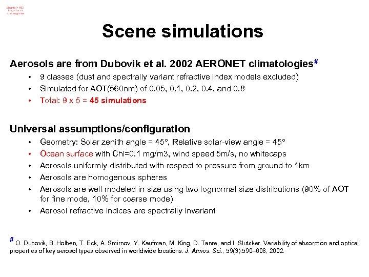 Scene simulations Aerosols are from Dubovik et al. 2002 AERONET climatologies# • • •