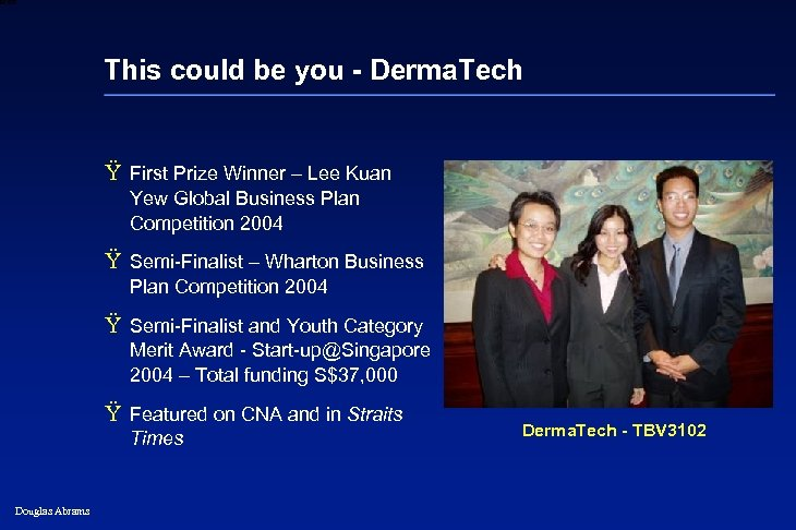 6 XXXX This could be you - Derma. Tech Ÿ First Prize Winner –