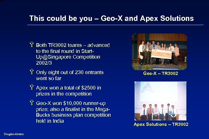 6 XXXX This could be you – Geo-X and Apex Solutions Ÿ Both TR