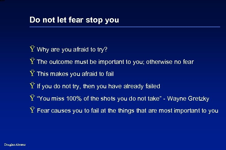 6 XXXX Do not let fear stop you Ÿ Why are you afraid to