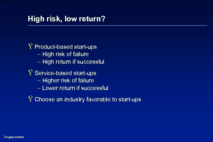 6 XXXX High risk, low return? Ÿ Product-based start-ups – High risk of failure