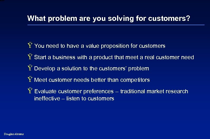 6 XXXX What problem are you solving for customers? Ÿ You need to have