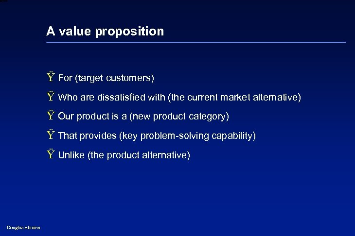 6 XXXX A value proposition Ÿ For (target customers) Ÿ Who are dissatisfied with