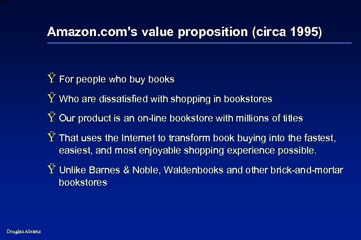 6 XXXX Amazon. com's value proposition (circa 1995) Ÿ For people who buy books