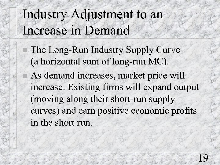 Industry Adjustment to an Increase in Demand The Long-Run Industry Supply Curve (a horizontal