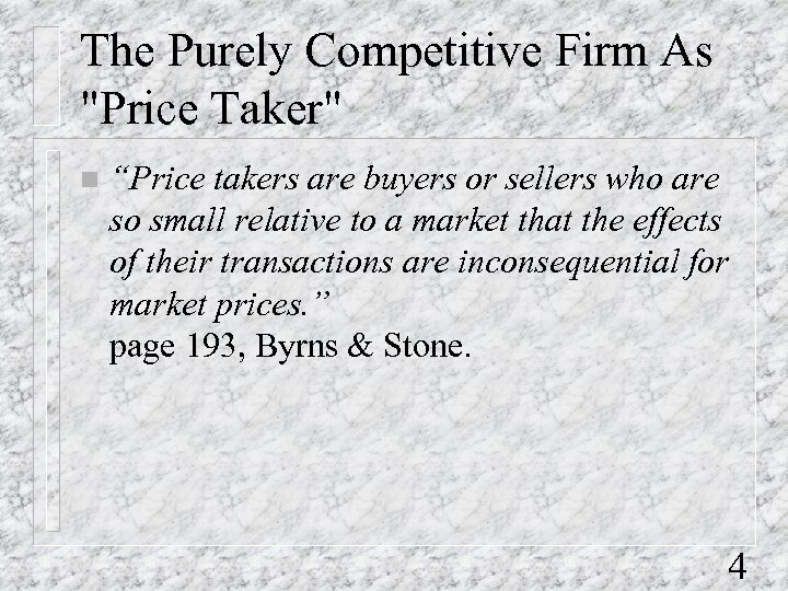 The Purely Competitive Firm As