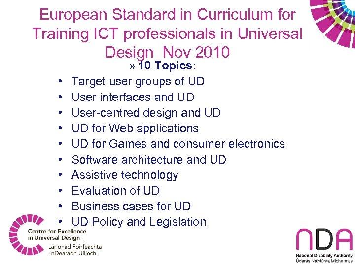 European Standard in Curriculum for Training ICT professionals in Universal Design Nov 2010 •