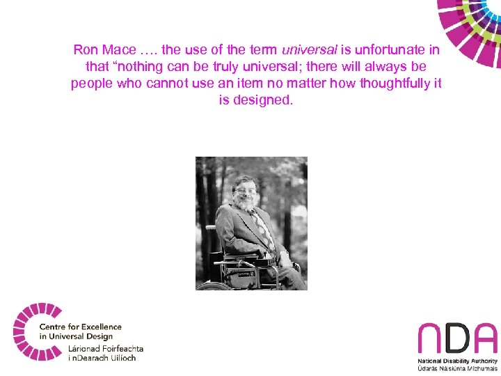 """Ron Mace …. the use of the term universal is unfortunate in that """"nothing"""