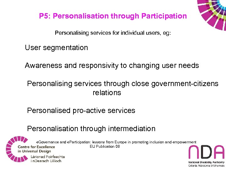 P 5: Personalisation through Participation Personalising services for individual users, eg: User segmentation Awareness