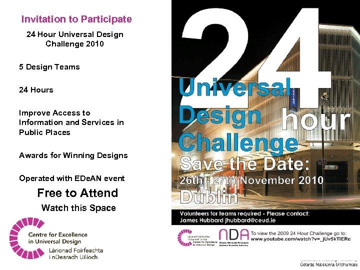 Invitation to Participate 24 Hour Universal Design Challenge 2010 5 Design Teams 24 Hours
