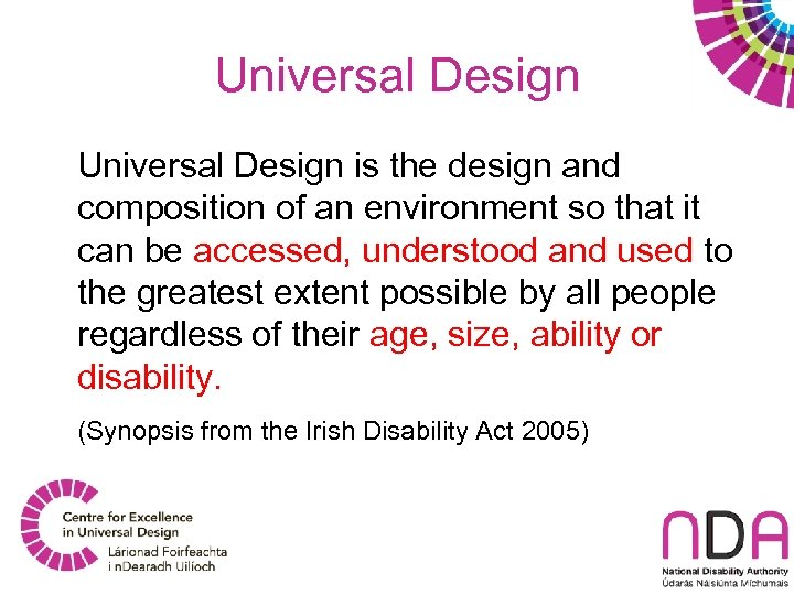 Universal Design is the design and composition of an environment so that it can
