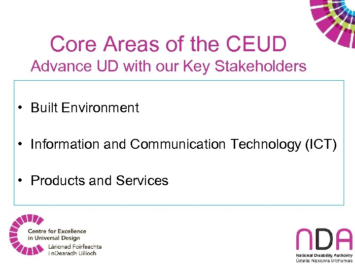 Core Areas of the CEUD Advance UD with our Key Stakeholders • Built Environment