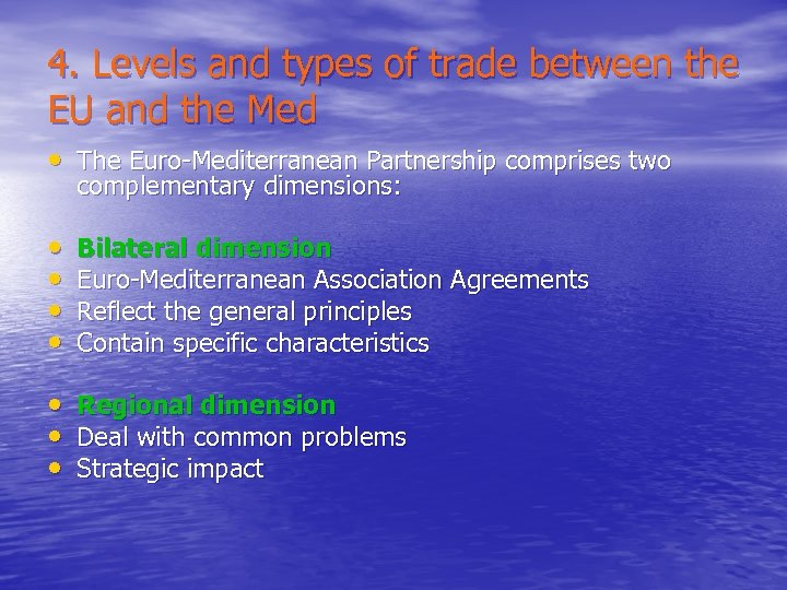 4. Levels and types of trade between the EU and the Med • The