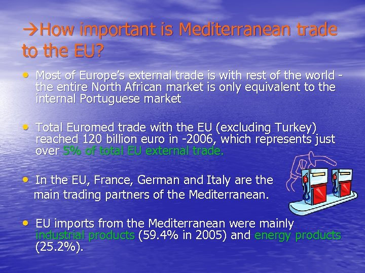 How important is Mediterranean trade to the EU? • Most of Europe's external