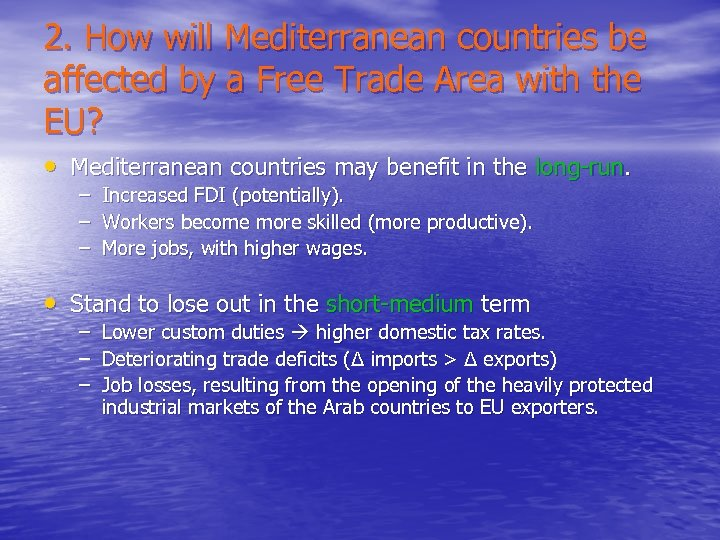 2. How will Mediterranean countries be affected by a Free Trade Area with the