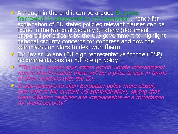 • Although in the end it can be argued EU policy • framework