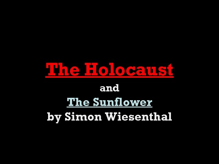 The Holocaust and The Sunflower by Simon Wiesenthal