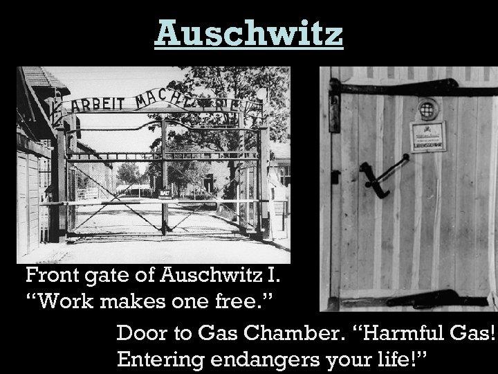 """Auschwitz Front gate of Auschwitz I. """"Work makes one free. """" Door to Gas"""