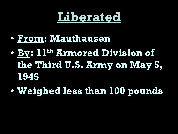 Liberated • From: Mauthausen • By: 11 th Armored Division of the Third U.