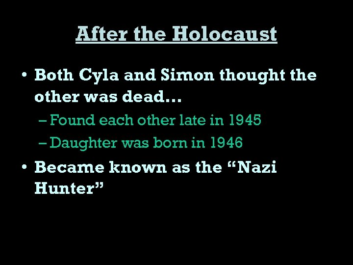 After the Holocaust • Both Cyla and Simon thought the other was dead… –
