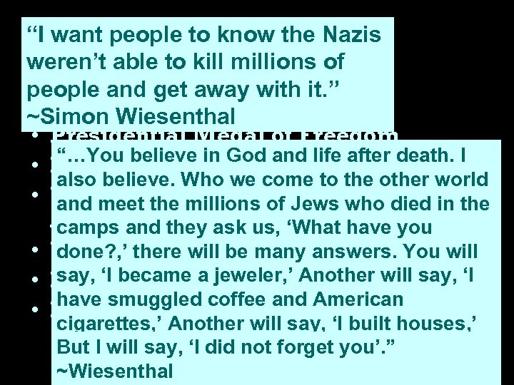 """""""I want people to know the Nazis Achievements weren't able to kill millions of"""
