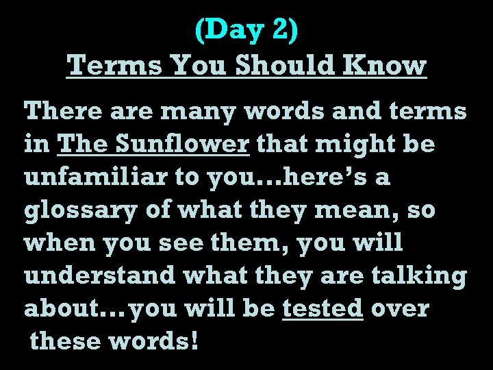 (Day 2) Terms You Should Know There are many words and terms in The