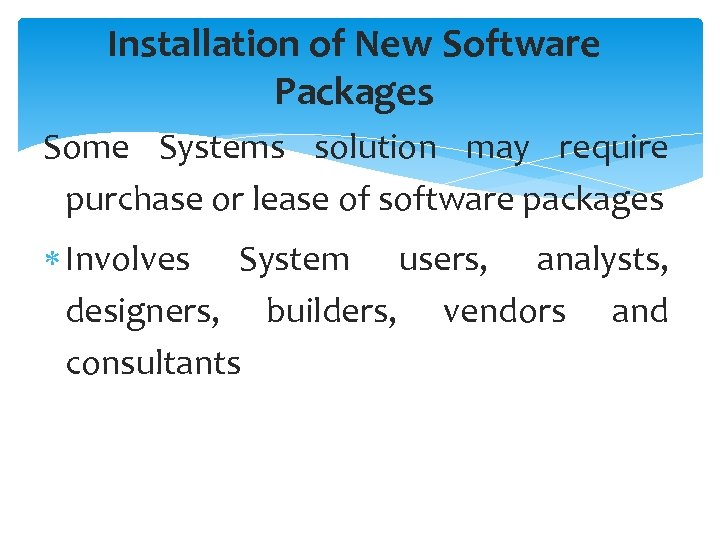 Installation of New Software Packages Some Systems solution may require purchase or lease of