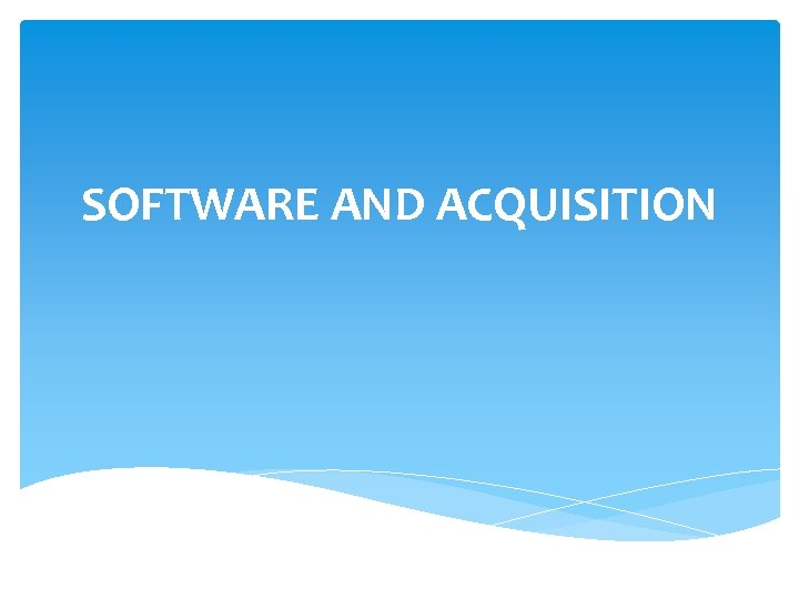 SOFTWARE AND ACQUISITION