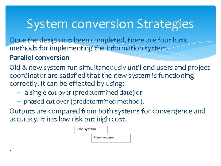 System conversion Strategies Once the design has been completed, there are four basic methods