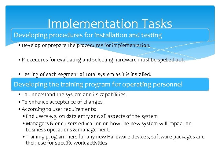 Implementation Tasks Developing procedures for installation and testing • Develop or prepare the procedures